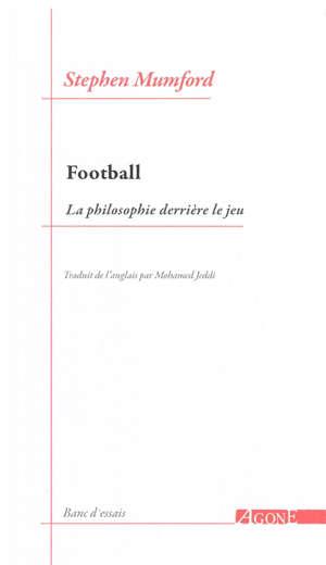 Football : la philosophie derrière le jeu