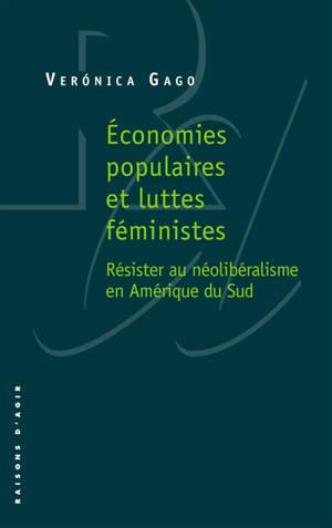 Economies populaires et luttes féministes : résister au néolibéralisme en Amérique du Sud