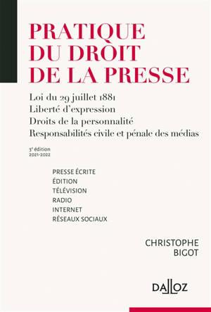 Pratique du droit de la presse : presse écrite, édition, télévision, radio, Internet, réseaux sociaux : 2021-2022
