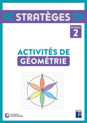 Activités de géométrie, niveau 2 + ressources numériques