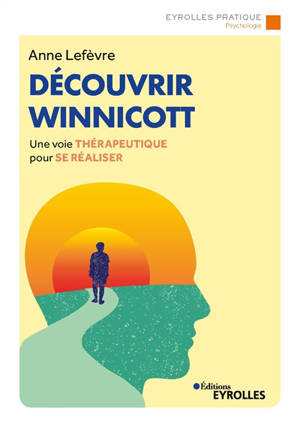 Découvrir Winnicott : une voie thérapeutique pour se réaliser
