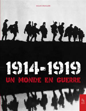 1914-1919 : un monde en guerre