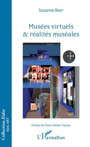 Musées virtuels & réalités muséales