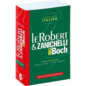 Le Robert & Zanichelli, il Boch : grand dictionnaire français-italien, italien-français = Le Robert & Zanichelli, il Boch : dizionario francese-italiano, italiano-francese