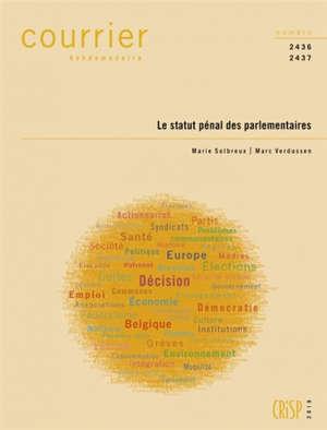 Courrier hebdomadaire. n° 2436-2437, Le statut pénal des parlementaires