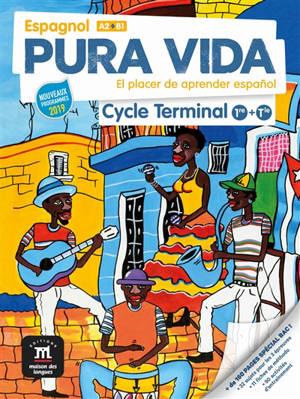 Pura vida, espagnol A2-B1, cycle terminal, 1re + terminale : el placer de aprender espanol : nouveaux programmes 2019
