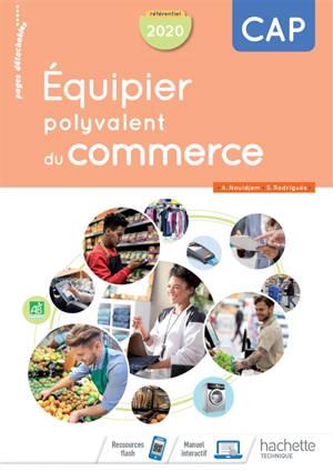 Equipier polyvalent du commerce : CAP, référentiel 2020