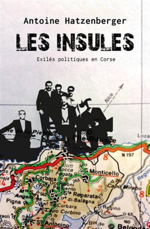 Les insulés : exilés politiques en Corse