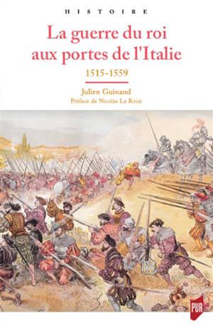 La guerre du roi aux portes de l'Italie : 1515-1559