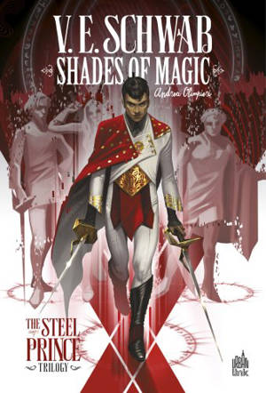 Shades of magic : the steel prince trilogy. Volume 1