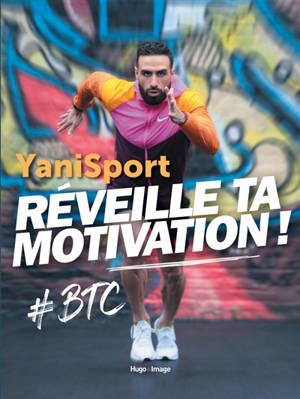 Réveille ta motivation ! : #BTC