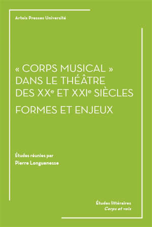 Corps musical dans le théâtre des XXe et XXIe siècles : formes et enjeux