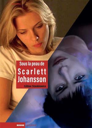 Sous la peau de Scarlett Johansson