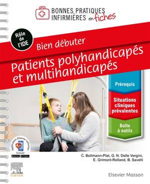 Patients polyhandicapés et multihandicapés : bien débuter : rôle de l'IDE