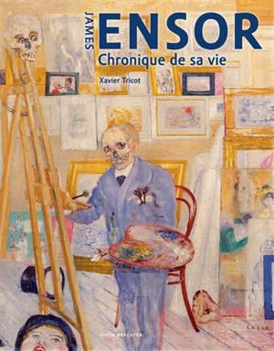 James Ensor : chronique de sa vie, 1860-1949