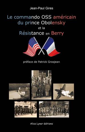 Le commando OSS américain du prince Obolensky et la Résistance en Berry