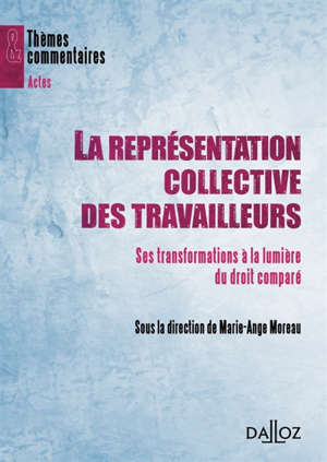 La représentation collective des travailleurs : ses transformations à la lumière du droit comparé