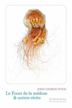 Le fouet de la méduse : & autres récits