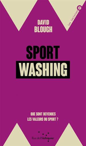 Sport washing : que sont devenues les valeurs du sport ?