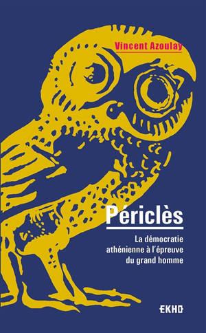 Périclès : la démocratie athénienne à l'épreuve du grand homme