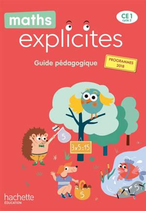 Maths explicites CE1, cycle 2 : guide pédagogique : programmes 2018