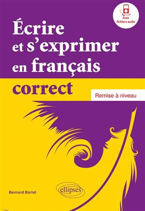 Ecrire et s'exprimer en français correct : remise à niveau