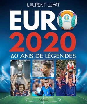 Les coups du sport, Euro 2020 : 60 ans de légendes