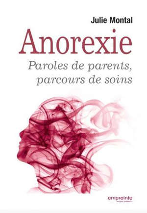 Anorexie : paroles de parents, parcours de soins