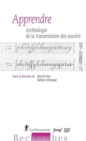 Apprendre : archéologie de la transmission des savoirs