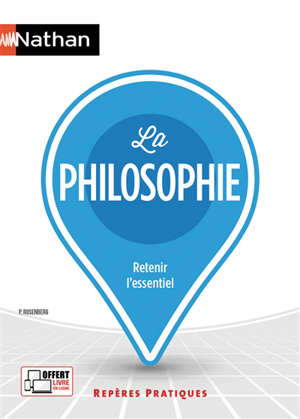 La philosophie : retenir l'essentiel