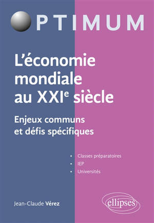 L'économie mondiale au XXIe siècle : enjeux communs et défis spécifiques