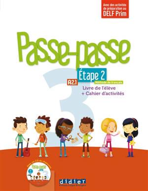 Passe-passe 3, méthode de français, A2.1, étape 2 : livre de l'élève + cahier d'activités : avec des activités de préparation au DELF Prim