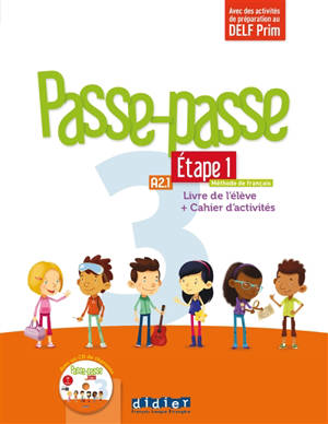 Passe-passe 3, méthode de français, A2.1, étape 1 : livre de l'élève + cahier d'activités : avec des activités de préparation au DELF Prim