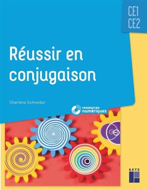 Réussir en conjugaison, CE1-CE2 + ressources numériques