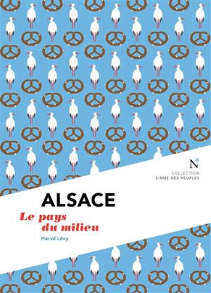 Alsace : le pays du milieu