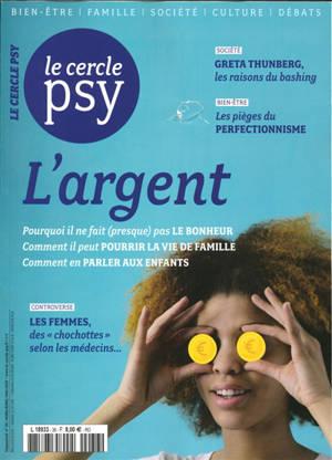 Le Cercle psy : le journal de toutes les psychologies. n° 36, L'argent