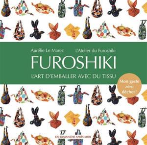 Furoshiki : l'art d'emballer avec du tissu : mon geste zéro déchet !
