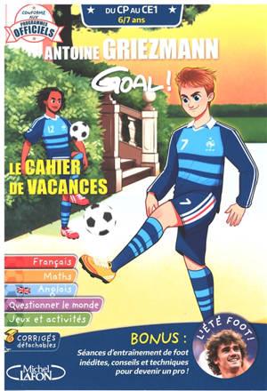 Goal ! : le cahier de vacances : du CP au CE1, 6-7 ans