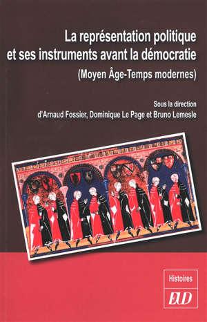 La représentation politique et ses instruments avant la démocratie : Moyen Age-temps modernes