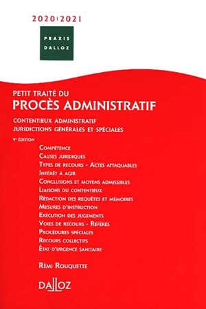 Petit traité du procès administratif 2021-2022 : contentieux administratif, juridictions générales et spéciales