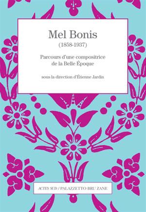 Mel Bonis (1858-1937) : parcours d'une compositrice de la Belle Epoque