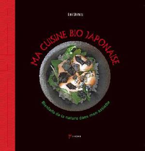 Ma cuisine bio japonaise : bienfaits de la nature dans mon assiette