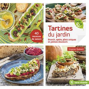 Tartines du jardin : brunch, apéro, plats uniques et petites douceurs : 40 recettes de saison