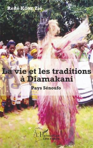 La vie et les traditions à Diamakani : pays sénoufo
