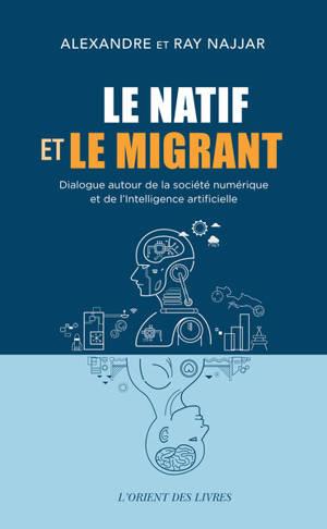 Le natif et le migrant : dialogue autour de la société numérique et de l'intelligence artificielle