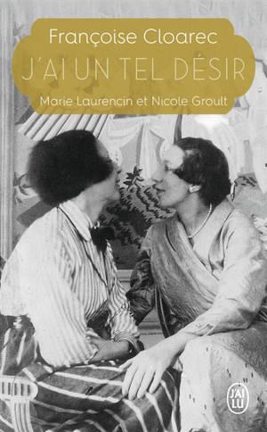 J'ai un tel désir : Marie Laurencin et Nicole Groult