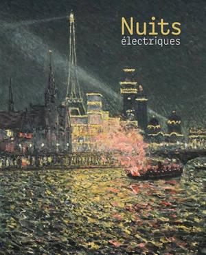 Nuits électriques : exposition, Le Havre, Musée d'art moderne André Malraux, du 3 juillet au 1er novembre 2020