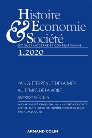 Histoire, économie & société. n° 1 (2020), L'Angleterre vue de la mer, au temps de la voile, XVIe-XIXe siècles