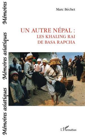 Un autre Népal : les Khaling Rai de Basa Rapcha