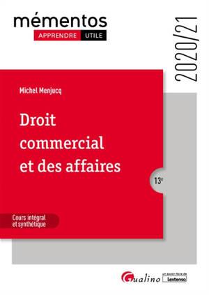 Droit commercial et des affaires : cours intégral et synthétique : 2020-2021